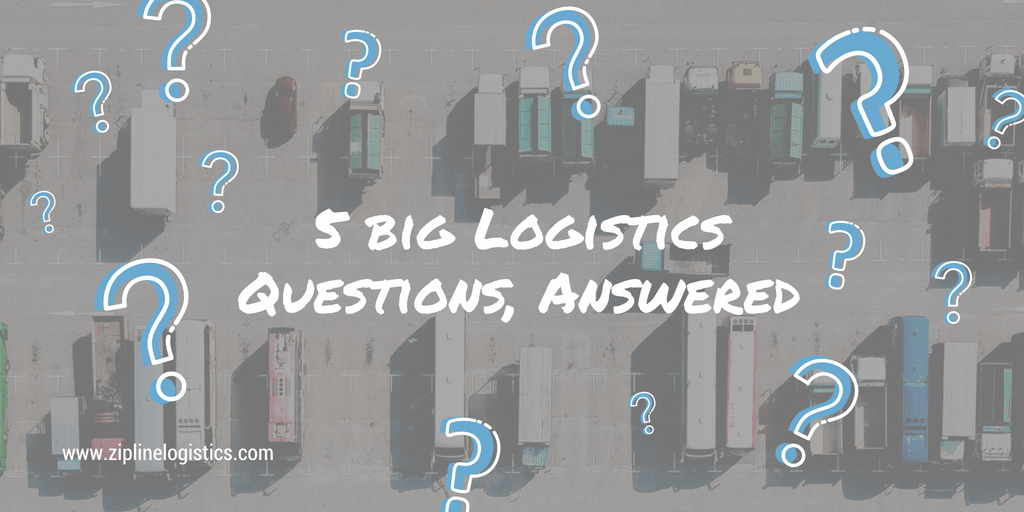 Timely Answers to 5 Big Logistics Questions